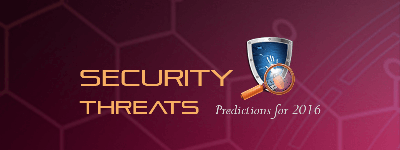 Security Threats Predictions for 2016