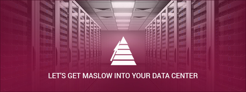 Maslow's Hierarchy of Needs Applied to Datacenters
